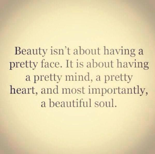Pure Soul Pic Pinterest: Beauty Is Not About What U Look Like, What You Have,or How