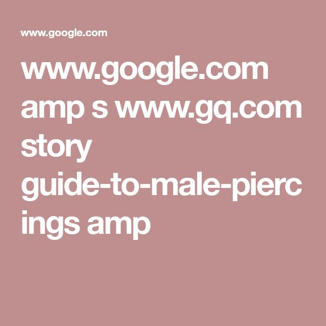 www.google.com amp s www.gq.com story guide-to-male-piercings amp
