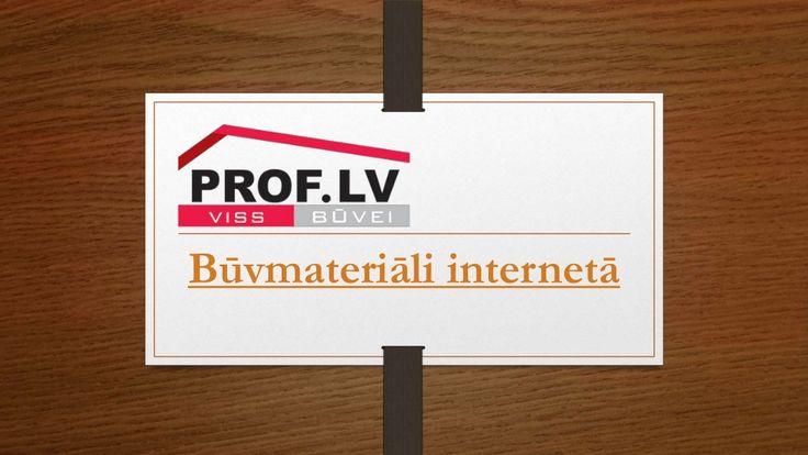 buvmateriali-proflv-buvmaterialu-vairumtirdzniecibas-interneta-veikals by Būvmateriāli - prof.lv via Slideshare