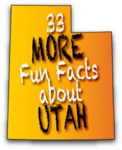 Great fun facts about Utah!!!  http://things2doinutah.com/33-more-fun-facts-about-utah/
