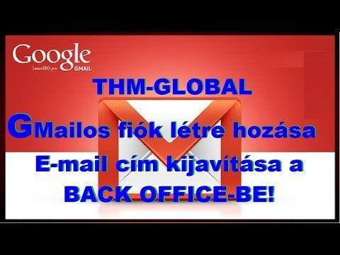 G-mailos fiók létrehozása,kijavítása a BACK-OFFICE-be.
