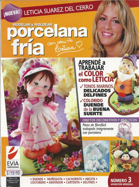 Cold Porcelain magazine 3 (2010)  by Leticia Suarez del Cerro (Spanish)  Projects Step by Step - Porcelana fria - Biscuit - Clay