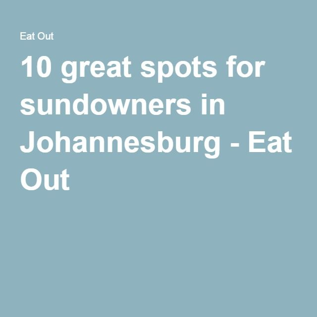 10 great spots for sundowners in Johannesburg - Eat Out