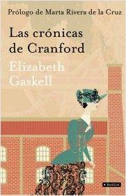 """LAS CRÓNICAS DE CRANFORD. - A todos aquellos lectores que una vez devoradas todas las novelas de Jane Austen emprendieron la lectura de las obras de las hermanas Brönte con la vana esperanza de que al ser coetáneas estas lúgubres autoras también compartieran una misma visión literaria, les interesará saber que sí, que Austen tiene continuidad: su amiga Elizabeth Gaskell. Las tres novelas recogidas en el volumen de """"Las crónicas de Cranford""""..."""