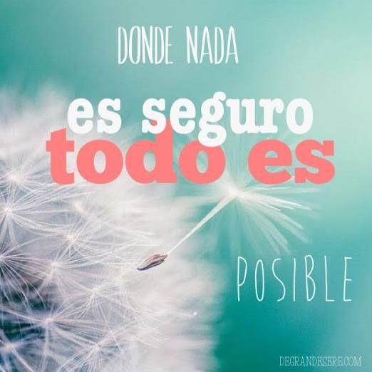 #dia a día Donde nada es seguro todo es posible
