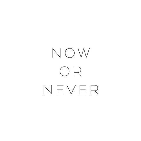 Now or never ♡ • #mapsandletters_motto