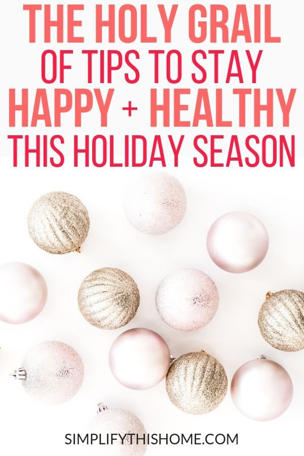 15 Healthy Holiday Tips How To Stay Happy Healthy During The