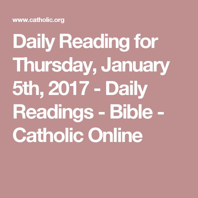 Daily Reading for Thursday, January 5th, 2017 - Daily Readings - Bible - Catholic Online
