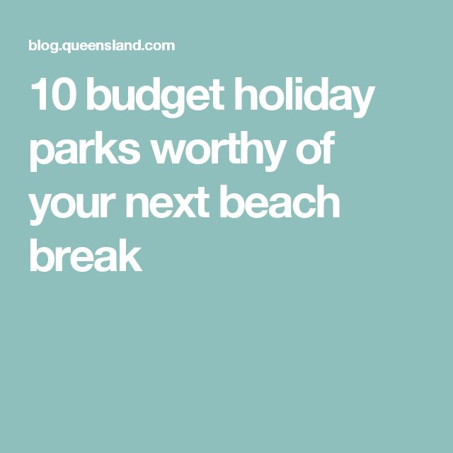 10 budget holiday parks worthy of your next beach break