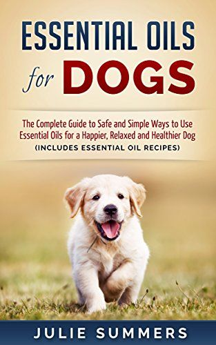 FREE ebook- Essential Oils for Dogs with info on using essential oils safely with dogs as well as recipes for tick repellent, flea collar, mosquito repellent, itch relief, stress and anxiety relief, odor control, shampoo, skin care, and more