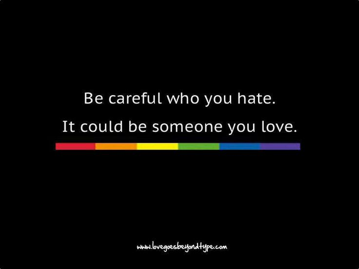 Quotes For Someone You Hate: Be Careful Who You Hate. It Could Be Someone You Love