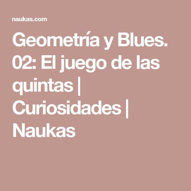 Geometría y Blues. 02: El juego de las quintas | Curiosidades | Naukas