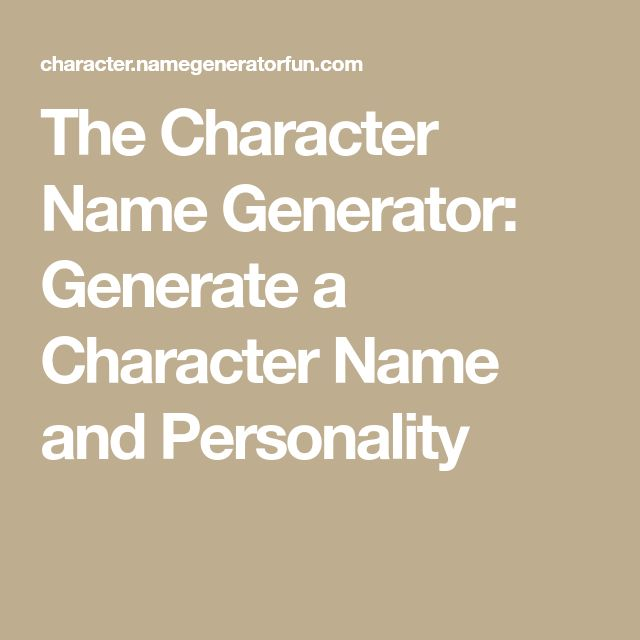 The Character Name Generator: Generate a Character Name and Personality