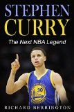 Free Kindle Book -   Stephen Curry: The Next NBA Legend One of Great Basketball Of Our Time (Basketball Biography Book Book 1)