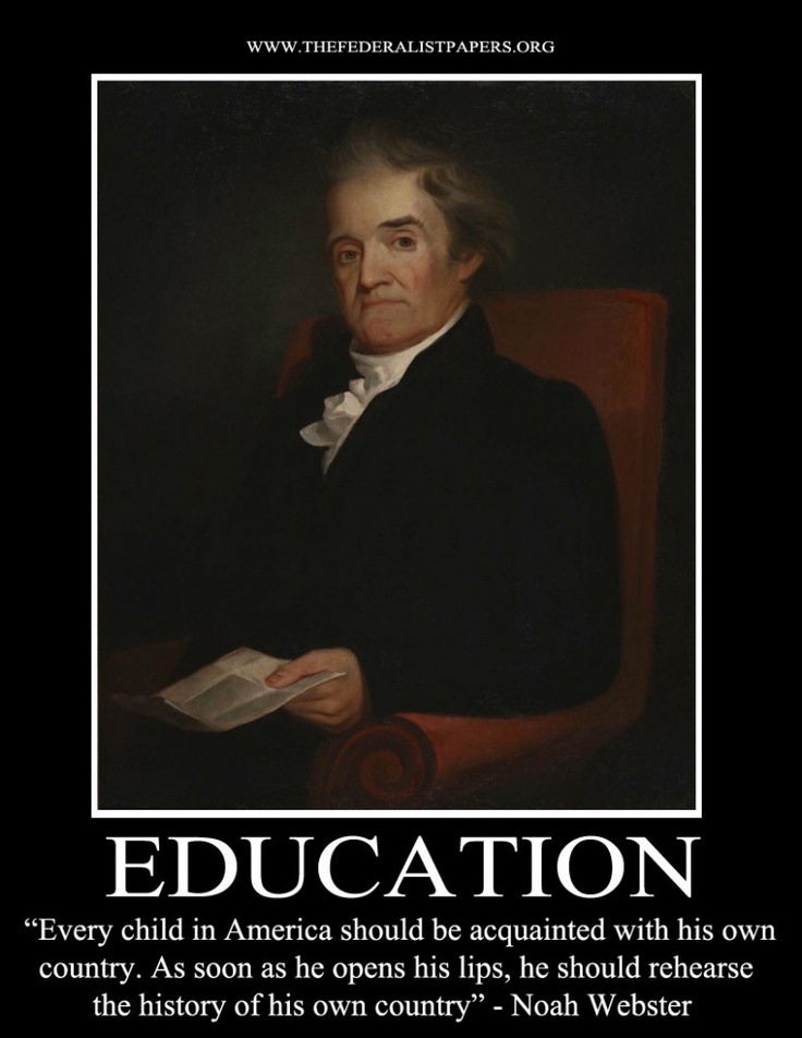 Noah Webster Poster, Education – Every child should know the history of his own country