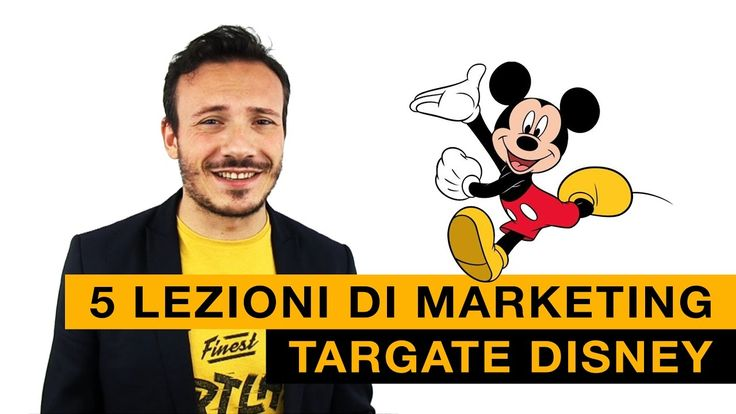 5 Lezioni di Marketing Targate Disney