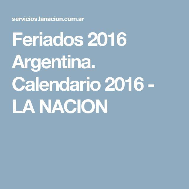 Feriados 2016 Argentina. Calendario 2016 - LA NACION