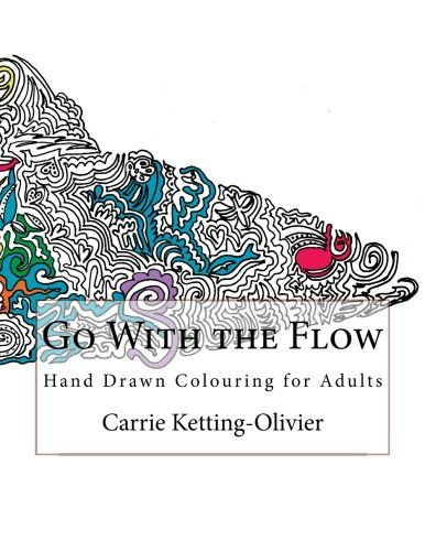 Go With the Flow: Hand Drawn Colouring for Adults by Carrie Ketting-Olivier http://www.amazon.com/dp/1518674194/ref=cm_sw_r_pi_dp_46Umwb058R6MP