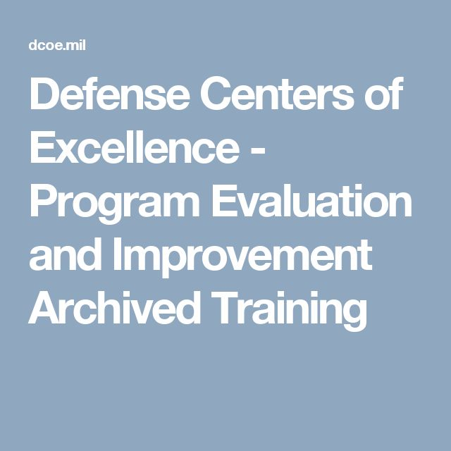 Defense Centers of Excellence - Program Evaluation and Improvement Archived Training