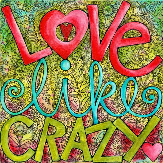 Love Like Crazy 8x8 Inspirational Art Print by karladornacher, $14.00