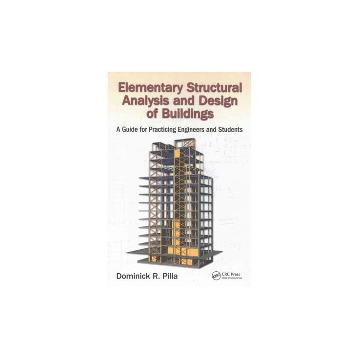 Elementary Structural Analysis and Design of Buildings : A Guide for Practicing Engineers and Students