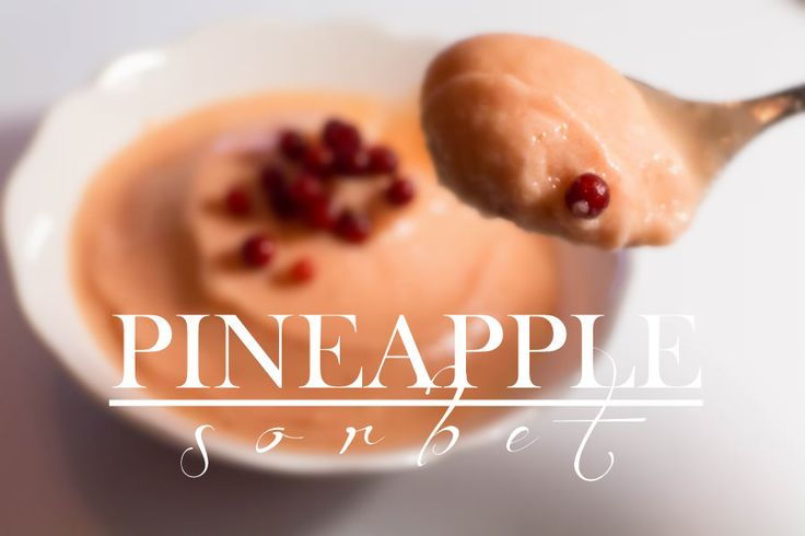 Emmy's Life - PINEAPPLE SORBET http://emmys.life/2016/january/pineapple-sorbet-2.html