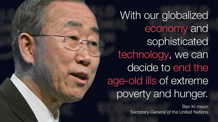 With our globalized #economy and sophisticated #technology, we can decide to end the age-old ills of extreme #poverty and #hunger. - Ban Ki-moon in #Davos at #wef15