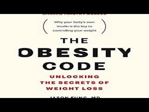 The Obesity Code: Unlocking the Secrets of Weight Loss by Dr. Jason Fung (Full Audiobook) - YouTube
