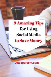 9 Amazing Tips for Using Social Media to Save Money - 99to1percent