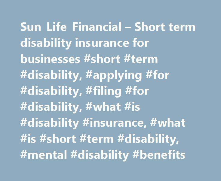 Sun Life Financial – Short term disability insurance for businesses #short #term #disability, #applying #for #disability, #filing #for #disability, #what #is #disability #insurance, #what #is #short #term #disability, #mental #disability #benefits http://colorado.nef2.com/sun-life-financial-short-term-disability-insurance-for-businesses-short-term-disability-applying-for-disability-filing-for-disability-what-is-disability-insurance-what-is-short/  # Short-Term Disability SLPC 28122 2/17…