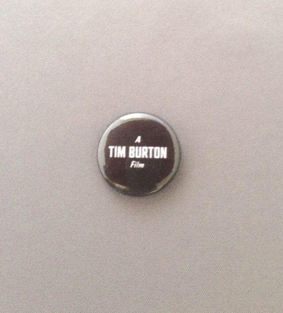 "A Tim Burton Film 1"" Pinback Button"