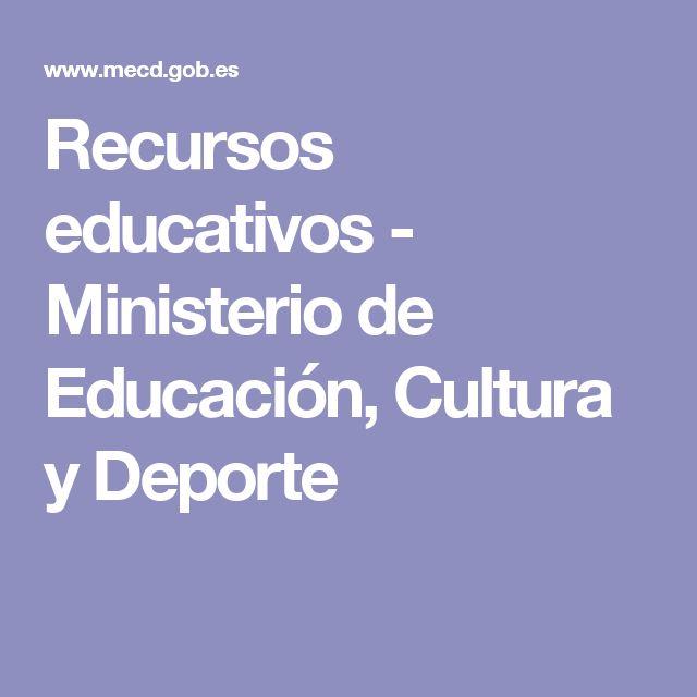Recursos educativos - Ministerio de Educación, Cultura y Deporte