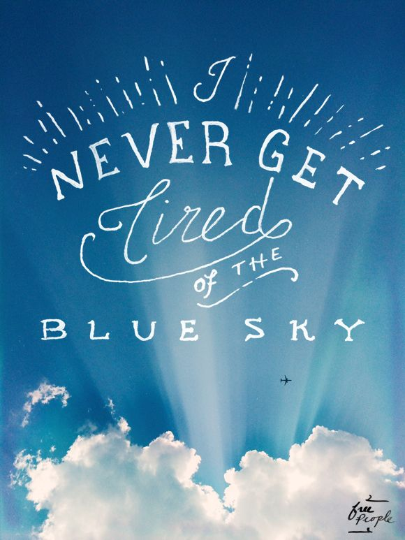 Monday Quote: Blue Sky | Free People Blog #freepeople