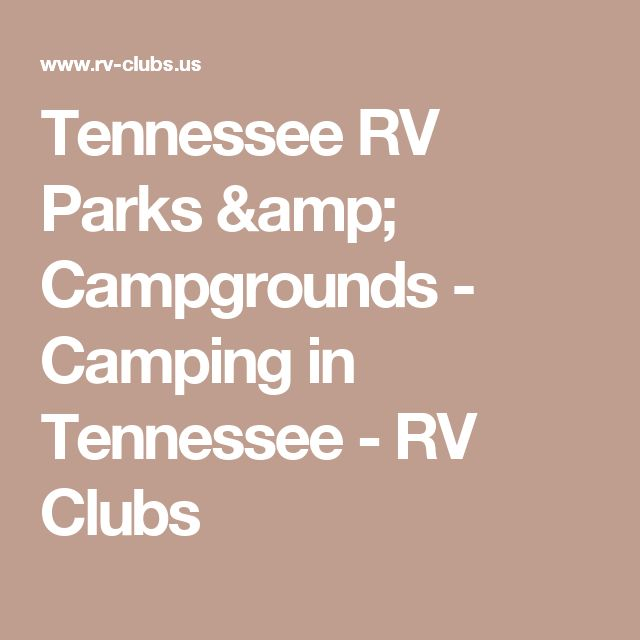 Tennessee RV Parks & Campgrounds - Camping in Tennessee - RV Clubs