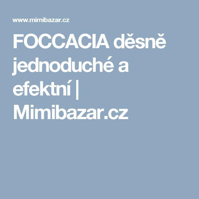 FOCCACIA děsně jednoduché a efektní | Mimibazar.cz