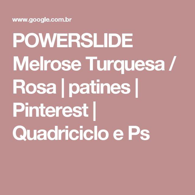 POWERSLIDE Melrose Turquesa / Rosa | patines | Pinterest | Quadriciclo e Ps