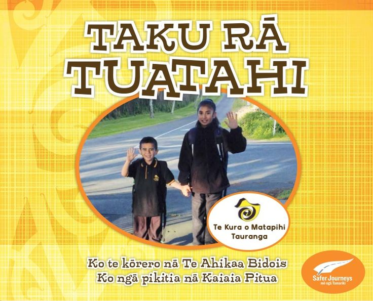 A road safety book written by students at Te Kura O Matapihi to support safe travel to school