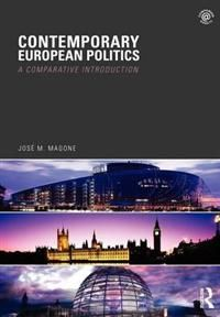 Contemporary European Politics - Författare: Jose M. Magone    rhttp://www.adlibris.com/se/product.aspx?isbn=0415418933