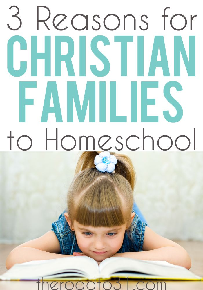 3 Reasons why Christian Families should consider homeschooling their children rather than sending them to traditional school.