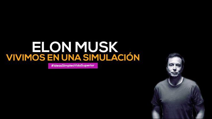 Elon Musk, Vivimos en una realidad virtual (Simulación)
