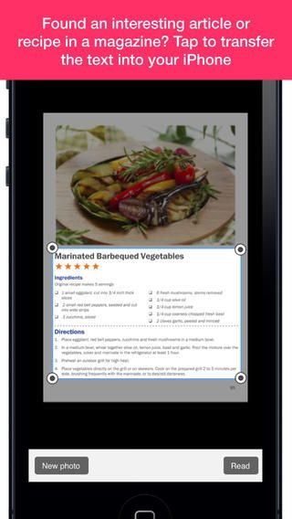 TextGrabber + Translator easily extracts snippets of text from a variety of printed sources by using the device's camera. You can digitize printed information and translate it into any of more than 40 languages anywhere anytime.