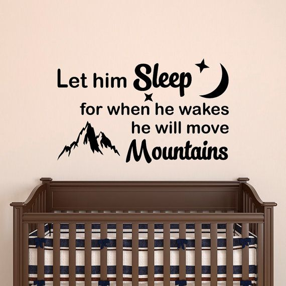 Mountain Wall Decal Quote Let Him Sleep For When He Wakes He Will Move Mountains Baby Rustic Wall Decor Nursery Kids Boys Room Wall Art