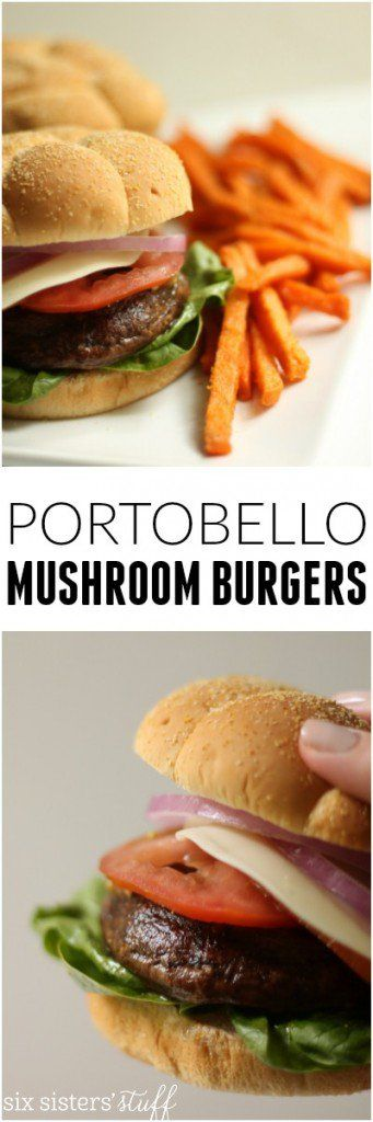 Portobello Mushroom Burgers from @sixsistersstuff | Perfect recipe for summer dinner.