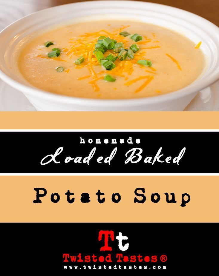 Loaded Baked Potato Soup- Super smooth texture with all your favorite loaded baked potato flavors. Gilbert Realtor Bill Salvatore w/ Arizona Elite Properties www.yourValleyProperty.com #AZVHV #AEP #GilbertRealtor #ArizonaEliteProperties