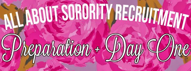 beautymunson: SORORITY RECRUITMENT: PREPARATION AND DAY 1 (DAY OF VALUES)