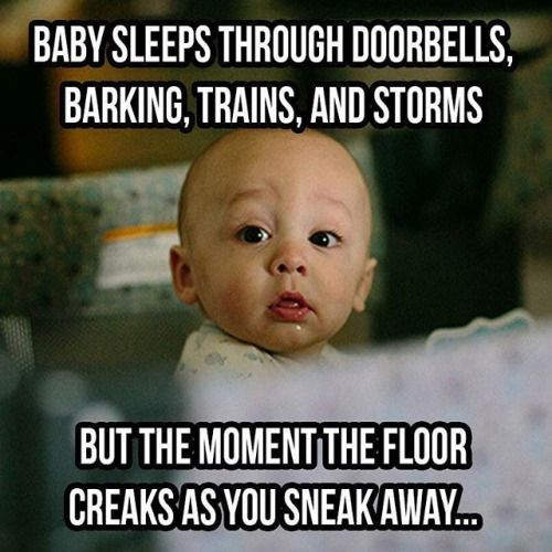 Baby sleeps through doorbells barking trains and storms. but the moment the floor creaks as you sneak away - More at: Me Kago De Risa Help me Click Here! #memes #lol #funny #jokes