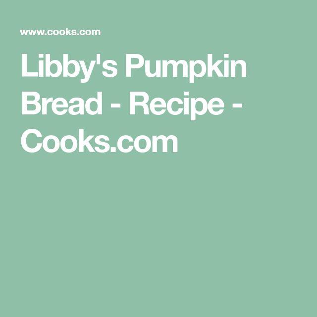 Libby's Pumpkin Bread - Recipe - Cooks.com
