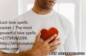 Sell: lost love spell caster in london,uk,newyork,canada,usa +27739361599 - Free classified ad World free ads Austria - Business U.S.A.