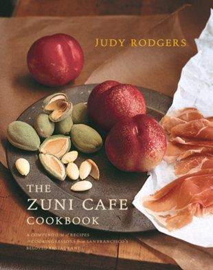 The Zuni Cafe Cookbook by Judy Rodgers (Amazon)
