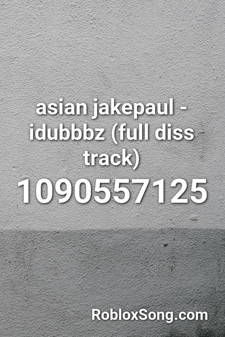 Asian Jakepaul Idubbbz Full Diss Track Roblox Id Roblox